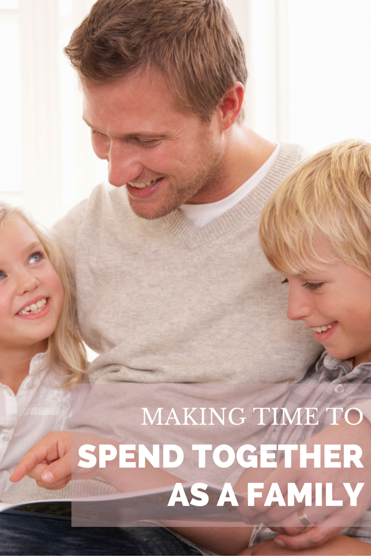 How to Make Time To Spend Together As a Family