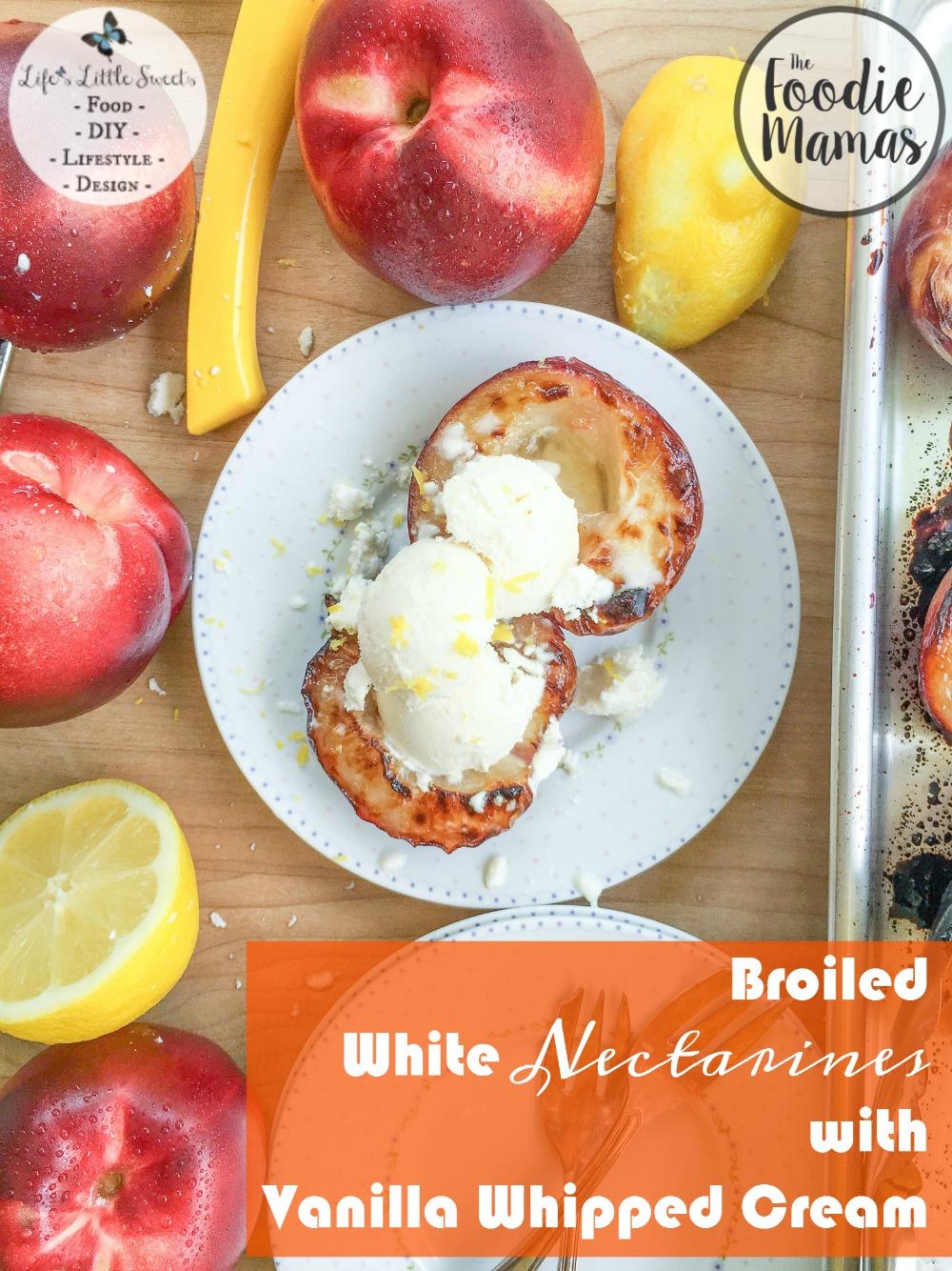 Broiled White Nectarines with Vanilla Whipped Cream www.lifeslittlesweets.com Sara Maniez 1000x1334